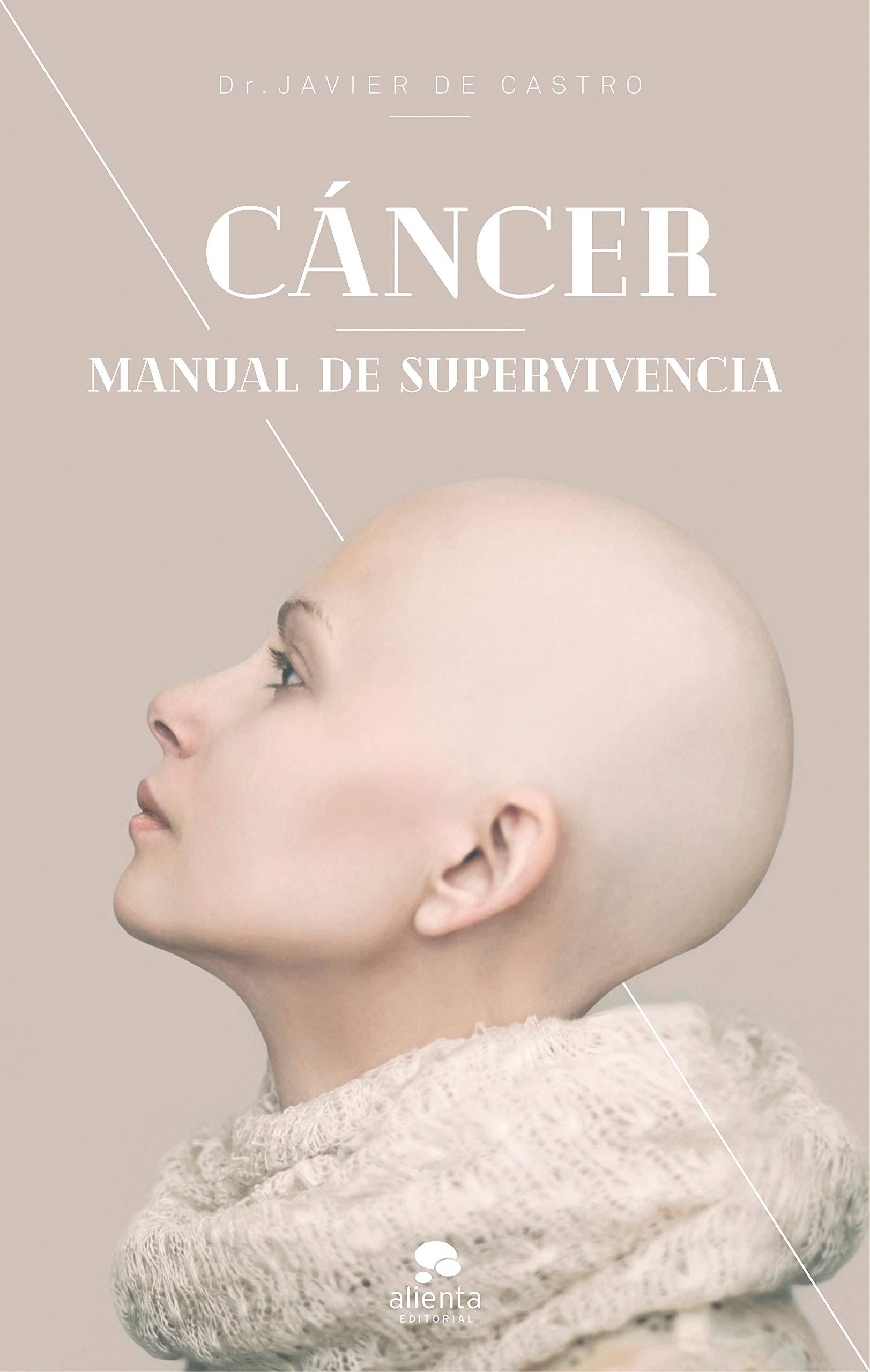 Cáncer: Manual de supervivencia (Sin colección): Amazon.es: Castro, Javier de: Libros