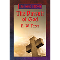 The Pursuit of God (Illustrated Edition): With linked Table of Contents