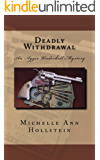Deadly Withdrawal, An Aggie Underhill Mystery (A quirky, comical adventure): An Aggie Underhill Mystery