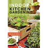 Indoor Kitchen Gardening: Turn Your Home Into a Year-round Vegetable Garden - Microgreens - Sprouts - Herbs - Mushrooms - Tom