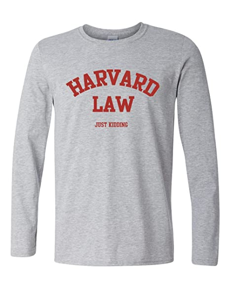 cf843226 Harvard Law Just Kidding Long Sleeve T-Shirt Cool Fashion Funny College  Shirts Sports Grey