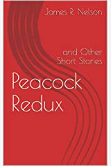 Peacock Redux: and Other Short Stories Kindle Edition