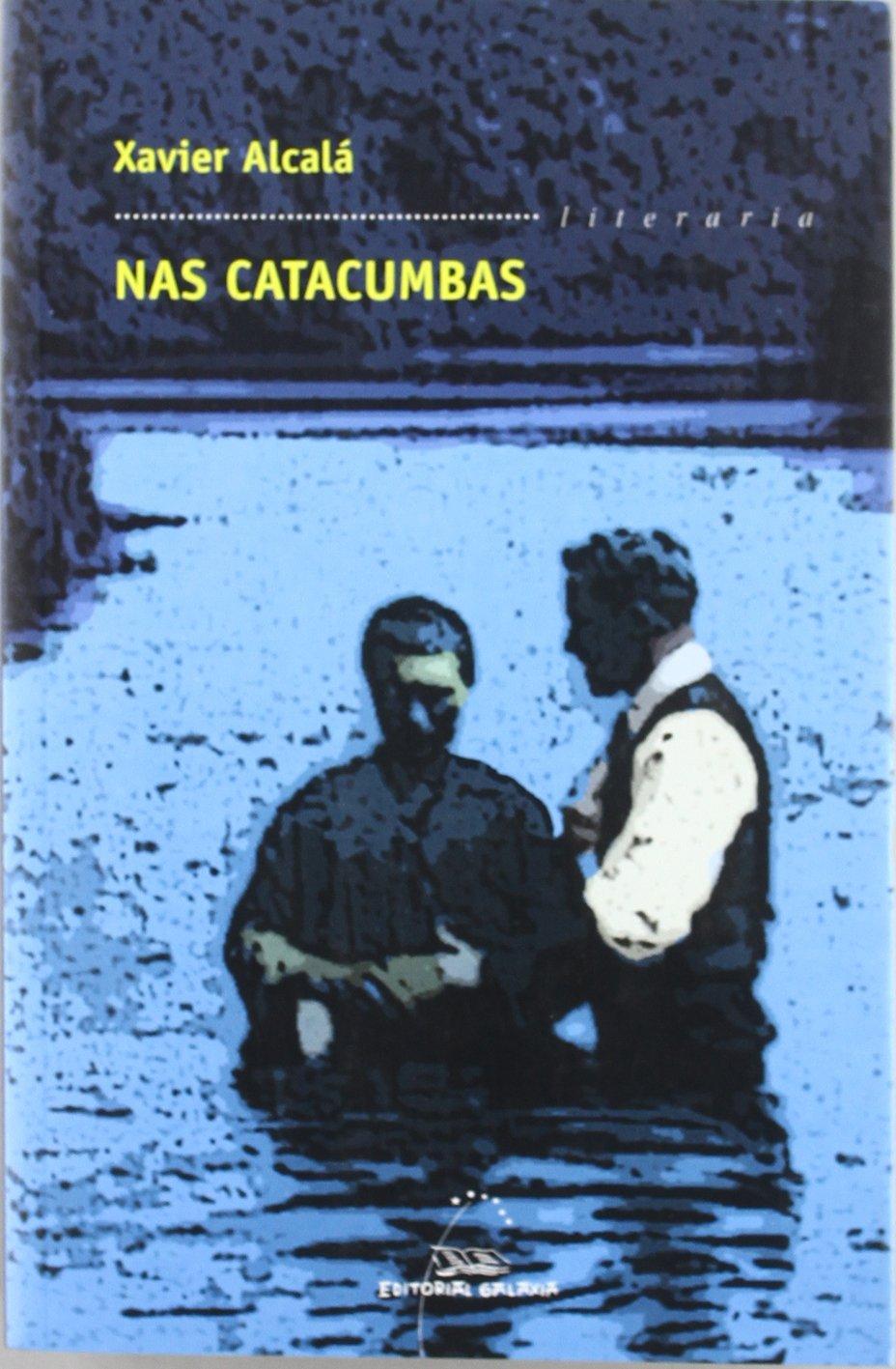 Nas catacumbas (Literaria) por Xavier Alcalá