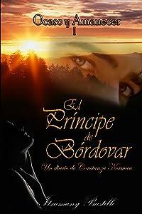 El Príncipe de Bórdovar (primera parte) (Ocaso y Amanecer nº 1) (Spanish Edition)