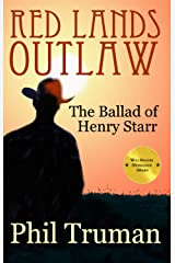 Red Lands Outlaw: the Ballad of Henry Starr Kindle Edition