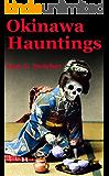 Okinawa Kwaidan, True Japanese Ghost Stories and Hauntings (English Edition)