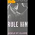 Rule Him: A virgin student/teacher forbidden romance (School of Seduction Book 1)