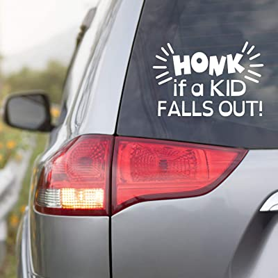 "Honk if a Kid Falls Out Car Decal - Funny Vinyl Sticker for Mom or Dad - 6"" White for Family Cars, Vans, or Trucks: Arts, Crafts & Sewing"
