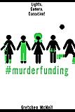 #MurderFunding (#MurderTrending Book 2)