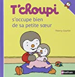 T'choupi S'Occupe Bien de Sa Petite Soeur (T'choupi l'ami des petits) (French Edition)