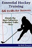 Essential Hockey Training: 66 Drills for Success (English Edition)