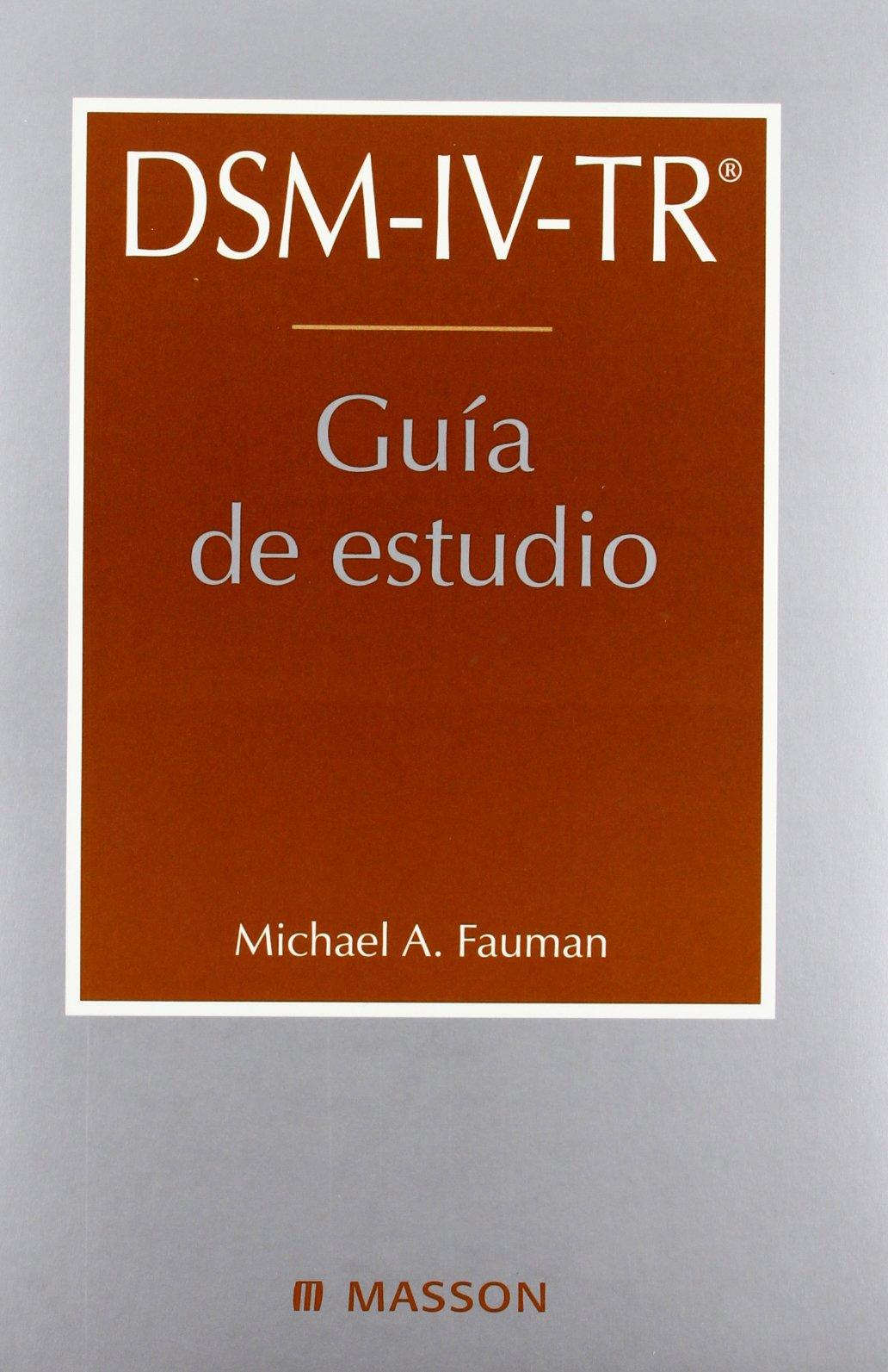 Guía de estudio Dsm-iv-tr, Manual Diagnostico Y Estadistico De Los Trastornos Mentales: Amazon.es: M.A. Fauman: Libros