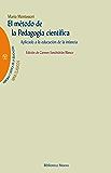 EL METODO DE LA PEDAGOGIA CIENTIFICA (MEMORIA Y CRÍTICA DE LA EDUCACIÓN)