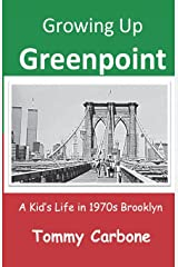 Growing Up Greenpoint: A Kid's Life in 1970s Brooklyn Paperback