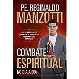 Livro Combate Espiritual No Dia a Dia - Padre Reginaldo Manzotti