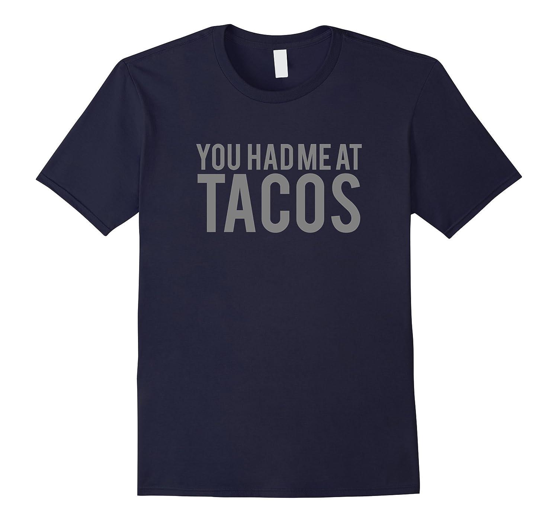 You Had Me at Tacos Shirt Men | Women | Kids-TH