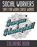 Social Workers Safe For Work Curse Words Coloring Book: Creative and Mindful Color Book for Staff Coworkers and…