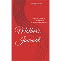Mother's Journal: FRIENDSHIP & COURTSHIP ACROSS THE ROAD (English Edition)