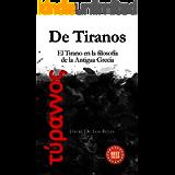 De Tiranos: El Tirano en la Filosofía de la Antigua Grecia (Spanish Edition)