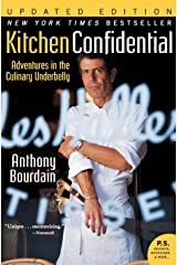 Kitchen Confidential Updated Edition: Adventures in the Culinary Underbelly (P.S.) Paperback