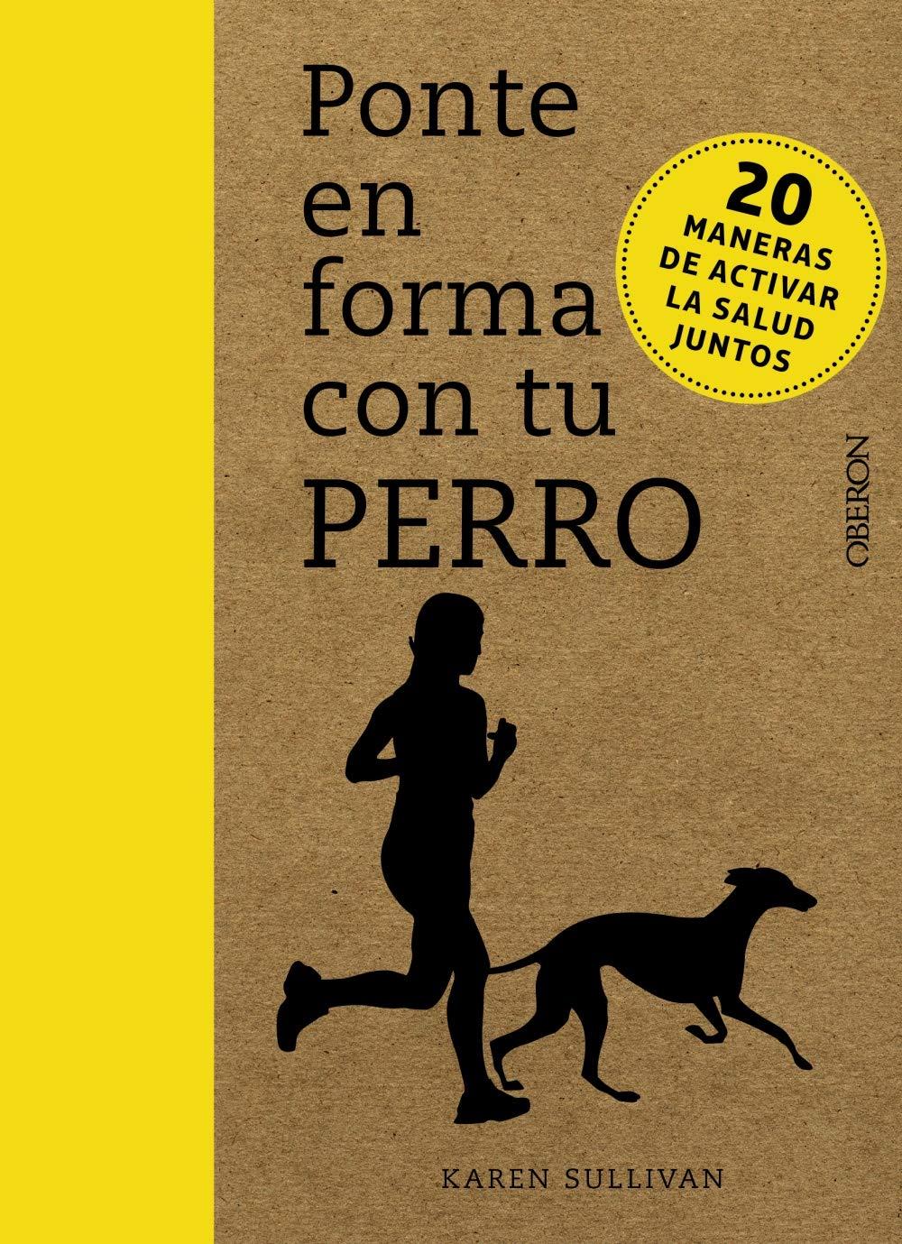 Ponte en forma con tu perro (Libros Singulares)