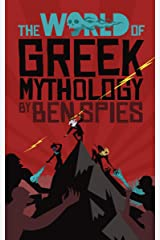 The World of Greek Mythology Kindle Edition
