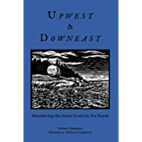 Upwest & Downeast: Meandering the Maine Coast by Sea Kayak (Rebecca Daugherty)