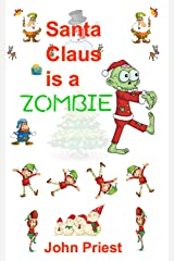 Santa Claus is a ZOMBIE! Kindle Edition