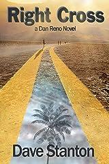 Right Cross: A Hard-Boiled Crime Novel: Dan Reno Private Detective Noir Mystery Series (Dan Reno Novel Series Book 7) Kindle Edition