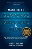 Mastering Suspense, Structure, and Plot: How to Write Gripping Stories That Keep Readers on the Edge of Their Seats (English Edition)