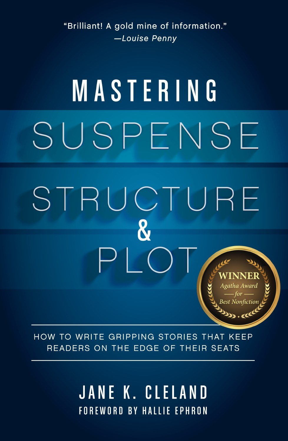 Mastering Suspense, Structure, and Plot: How to Write Gripping Stories That Keep Readers on the Edge of Their Seats by Writer's Digest