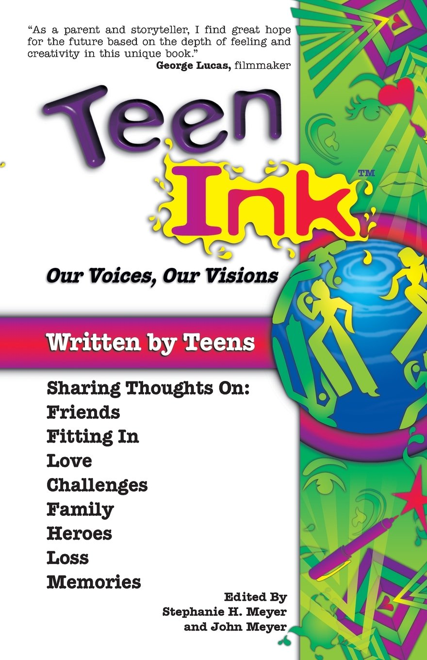 Download Teen Ink, Our Voices, Our Visions: Today's Teenagers Sharing Thoughts On: Friends, Family, Fitting In, Challenges, Loss, Memories, Love, Heroes PDF