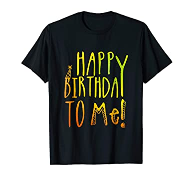 Mens Happy Birthday To Me Colorful Party T Shirt For Kids Adults 2XL Black