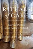 Rituals of Care: Karmic Politics in an Aging Thailand
