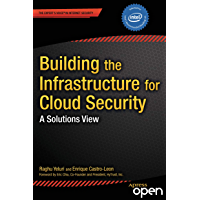 Building the Infrastructure for Cloud Security: A Solutions View (Expert's Voice in Internet Security) (English Edition)