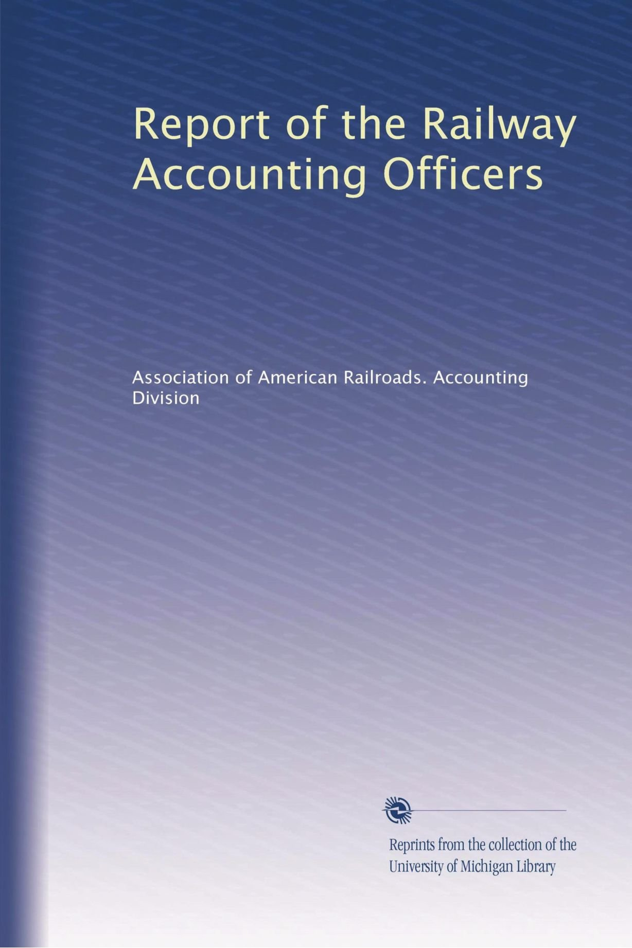 Read Online Report of the Railway Accounting Officers (Volume 5) pdf