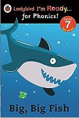 Big, Big Fish: Ladybird I'm Ready for Phonics Level 7 (Ladybird I'm Ready ... for Phonics!) Kindle Edition