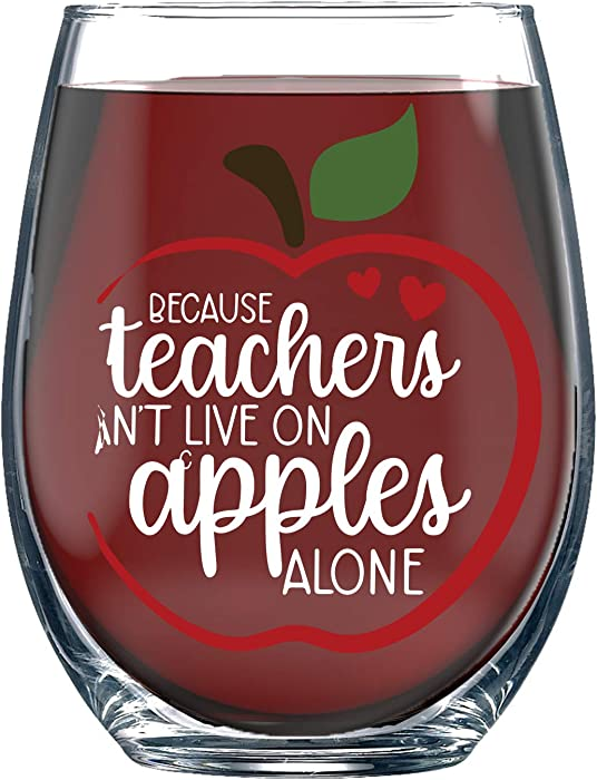 Because Teachers Can't Live On Apples Alone Wine Glass - 15oz Funny Wine Glass Birthday Novelty Gift Idea for, Her, Mom, Women, Wife, Boss, Sister, Friend, Perfect Gifts for Teacher - By Funnwear