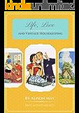 Life, Love and Vintage Housekeeping