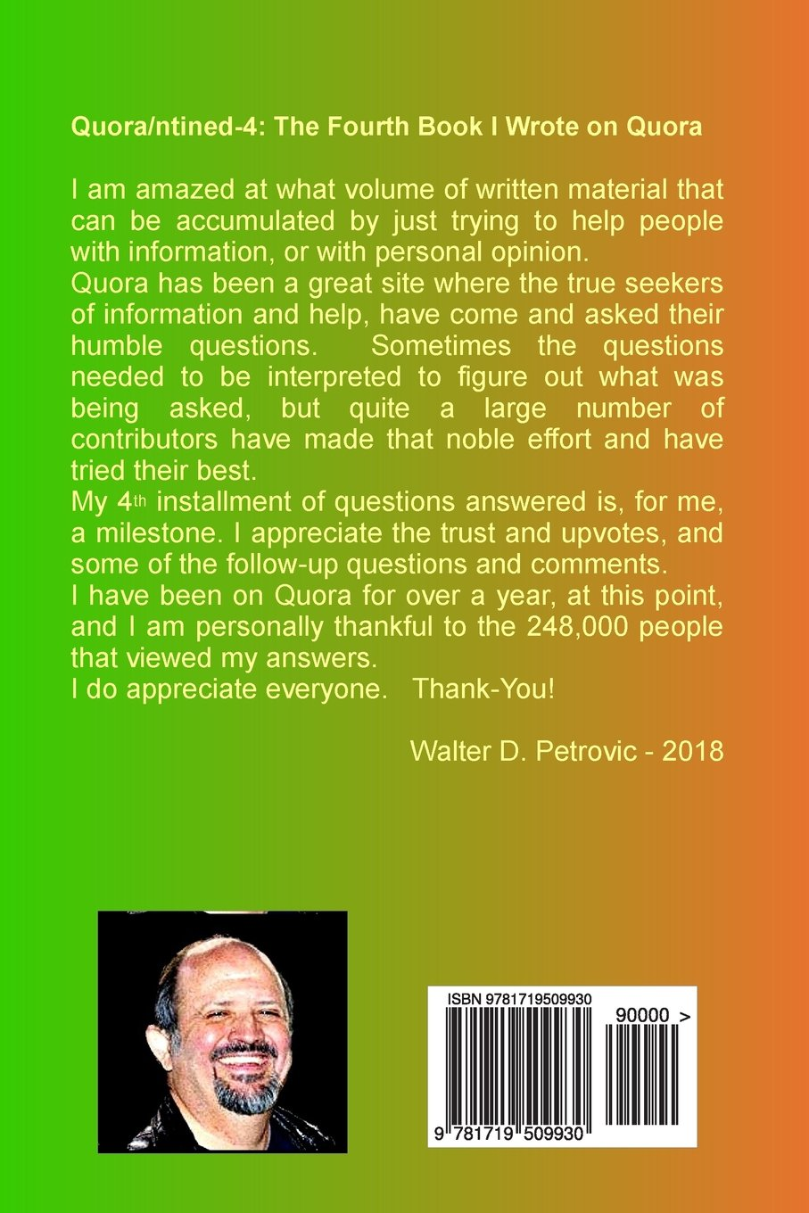 QUORANTINED-4: The 4th Book I Wrote On Quora: Volume 4 QUORANTINED: The Book I Wrote On Quora: Amazon.es: Walter D Petrovic: Libros en idiomas extranjeros