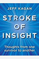 STROKE of Insight: Thoughts from One Survivor to Another Kindle Edition