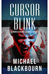 Cursor Blink: A Roko Event Short Story Kindle Edition