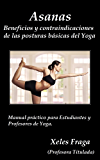 Asanas: Beneficios y Contraindicaciones: Manual práctico para estudiantes y profesores de Yoga (Spanish Edition)
