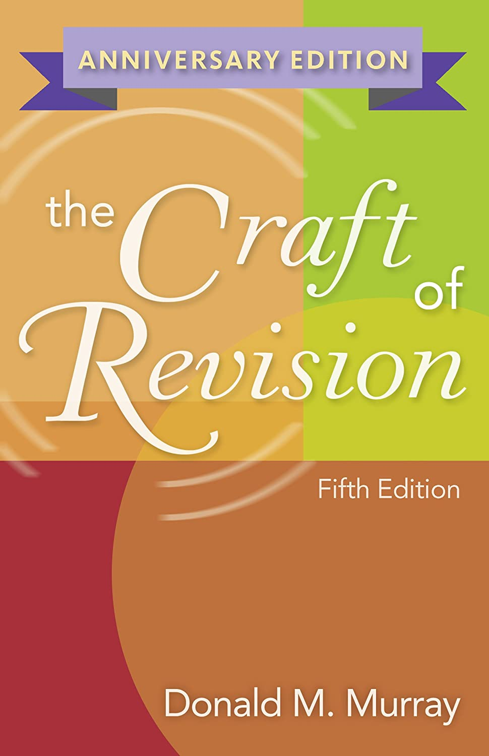 The Craft of Revision, Anniversary Edition See more 5th Edition