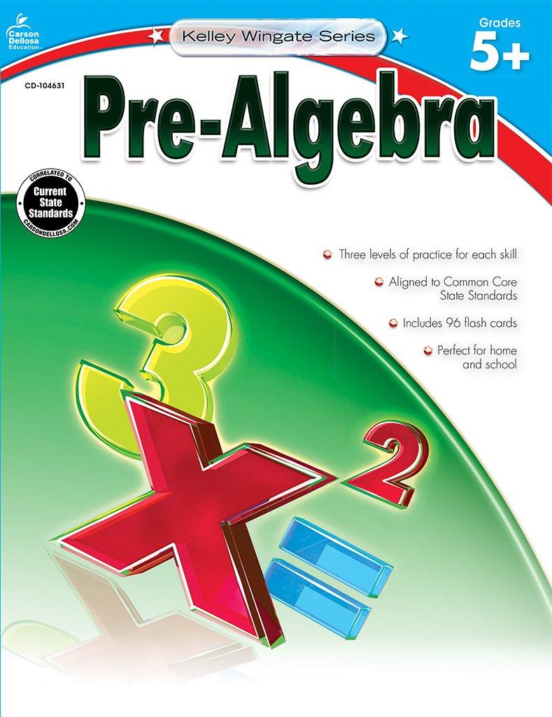 Pre-Algebra, Grades 6 - 8 (The 100+ SeriesTM): Carson-Dellosa Publishing:  9781483800769: Amazon.com: Books