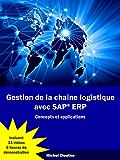 Gestion de la chaine logistique avec SAP ERP: Concepts et applications (French Edition)