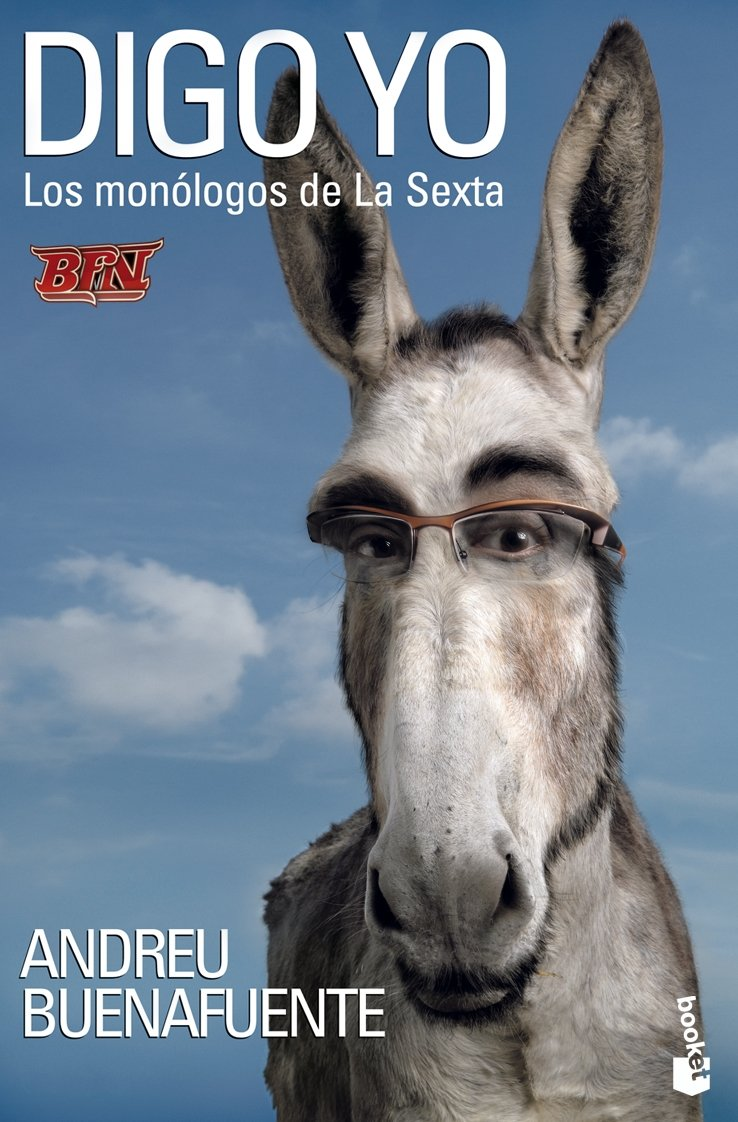 Digo yo (Diversos) Tapa blanda – 2 abr 2009 Andreu Buenafuente Booket 8408085891 Estudios de comunicación