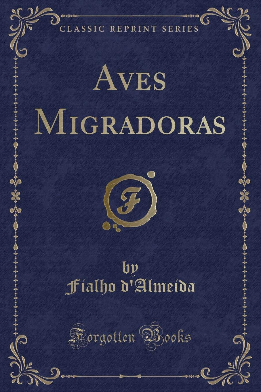 Aves Migradoras (Classic Reprint) (Portuguese Edition ...