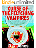 Curse of the Feltching Vampires: The Hess and Assburger Stories