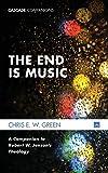 The End Is Music: A Companion to Robert W. Jenson's Theology (Cascade Companions)